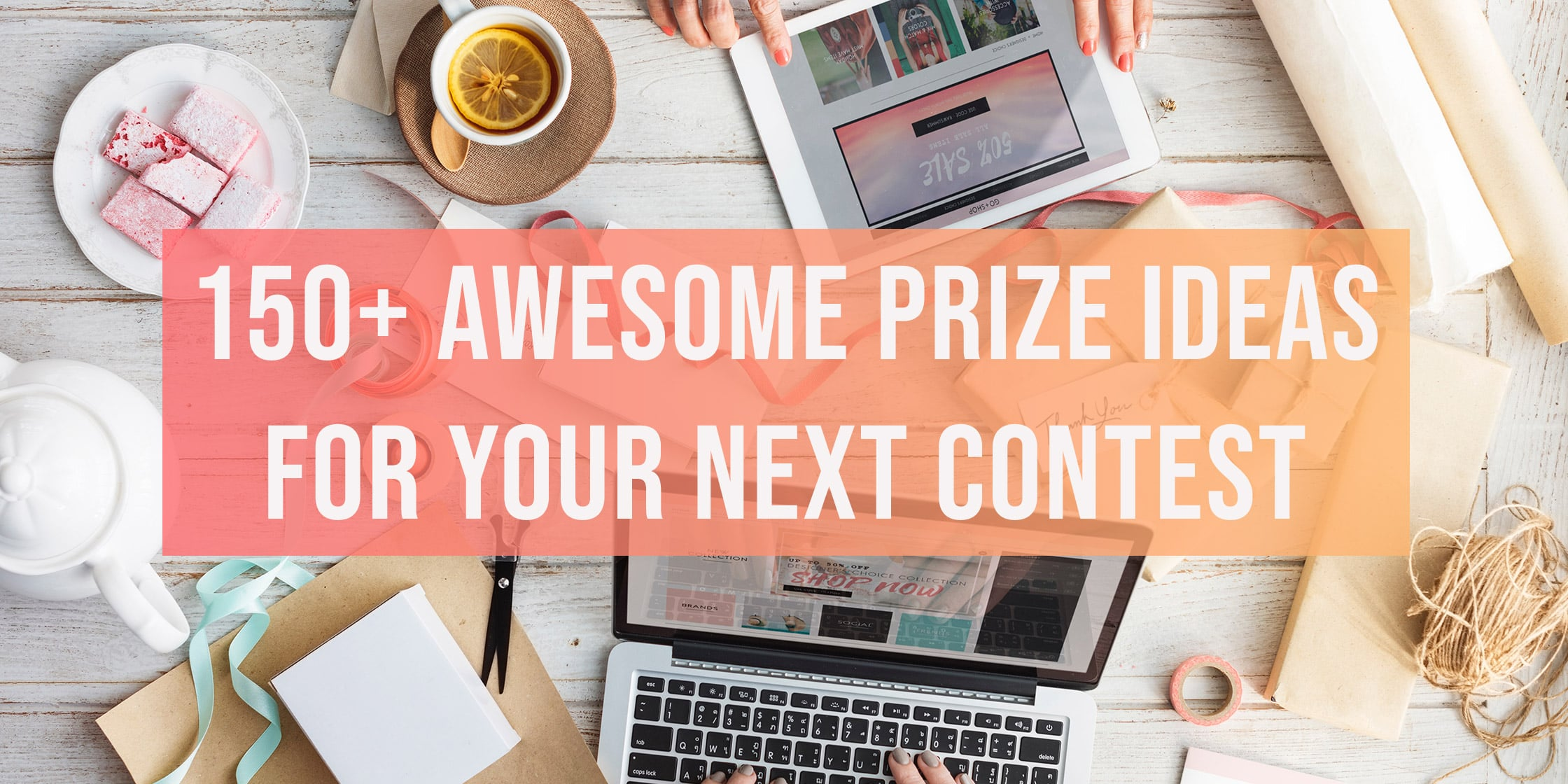 150 Awesome Prize Ideas For Your Next Contest